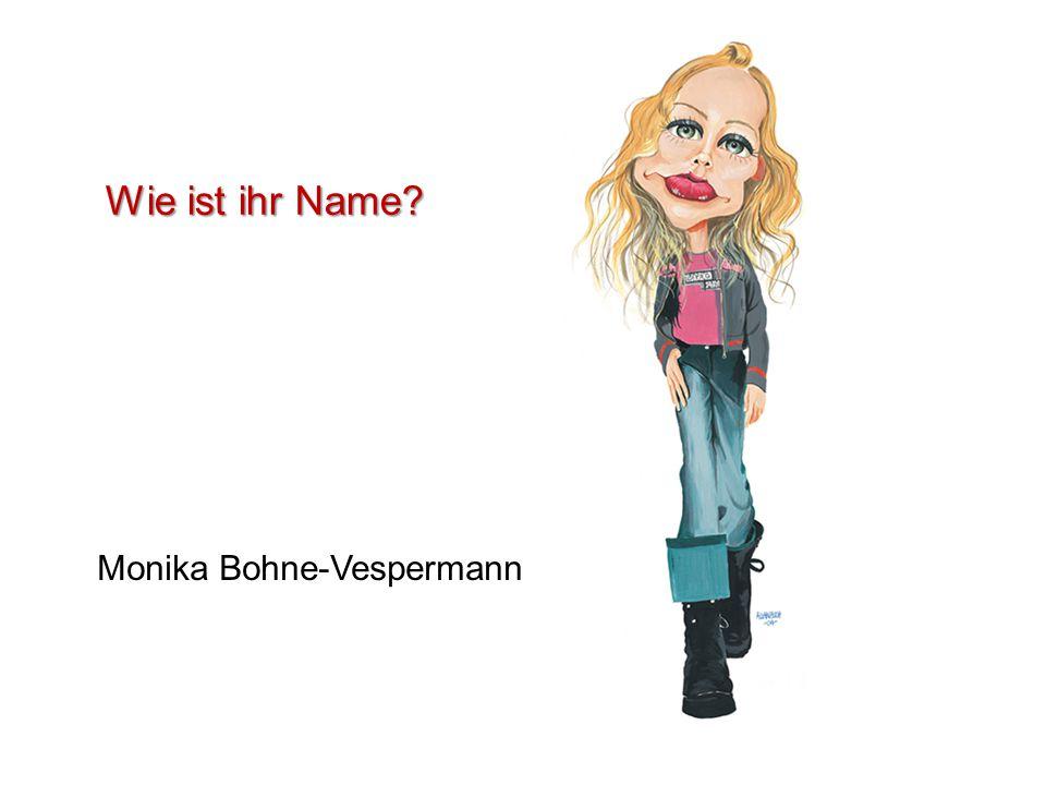 Wie ist ihr Name Monika Bohne-Vespermann