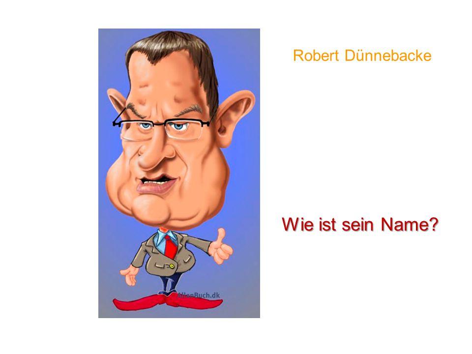 Robert Dünnebacke Wie ist sein Name