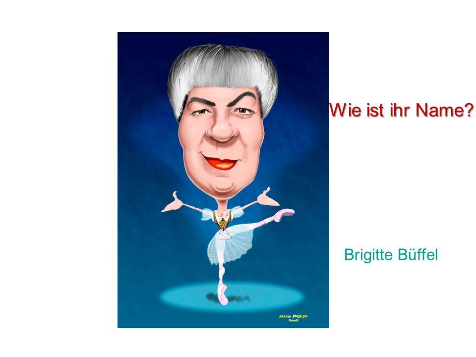Wie ist ihr Name Brigitte Büffel