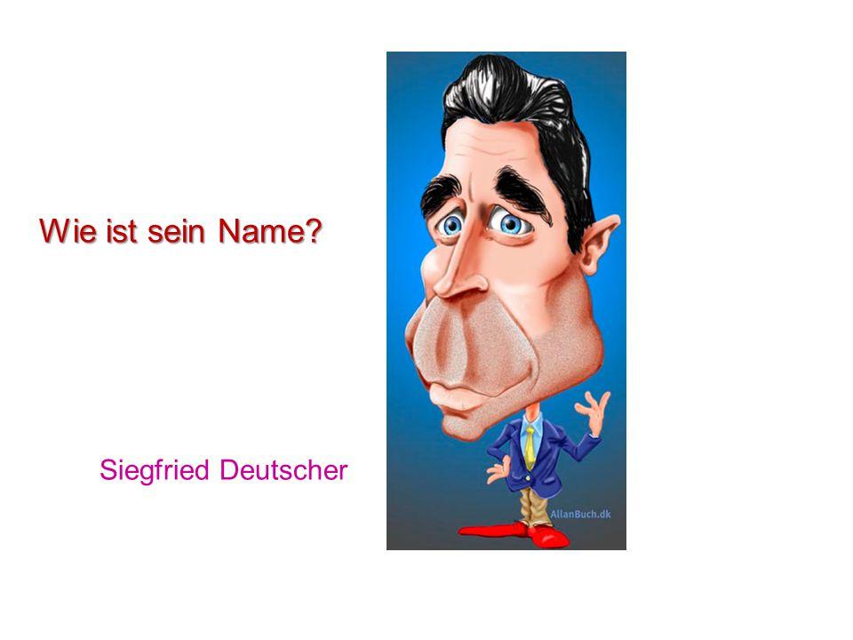 Wie ist sein Name Siegfried Deutscher