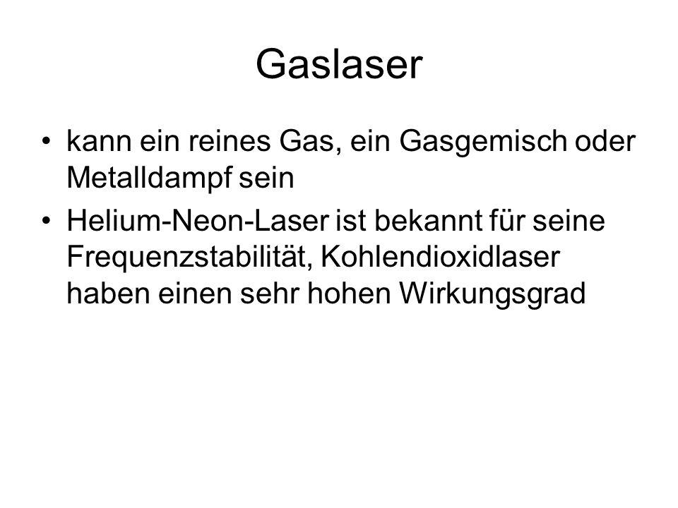 Gaslaser kann ein reines Gas, ein Gasgemisch oder Metalldampf sein