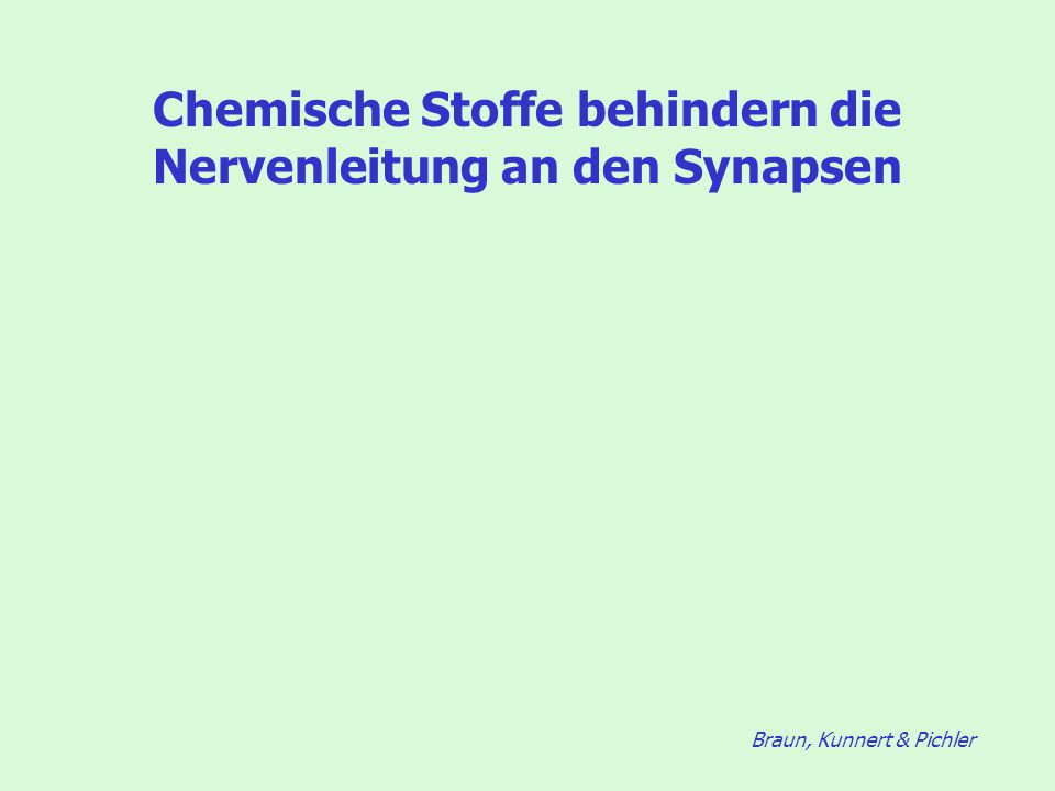 Chemische Stoffe behindern die Nervenleitung an den Synapsen