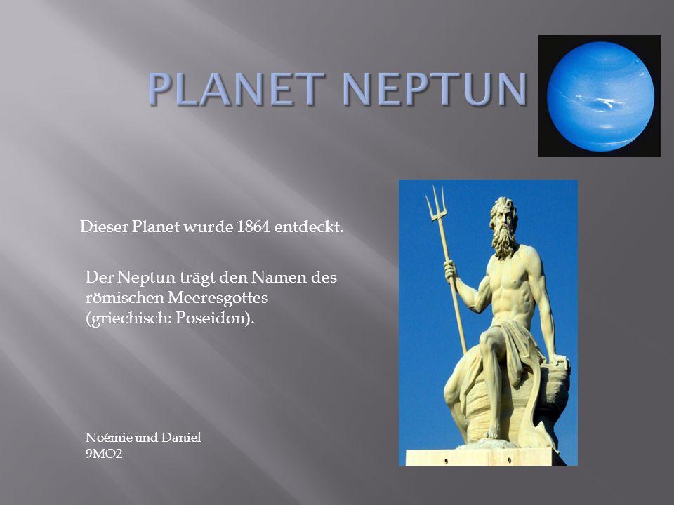 Planet Neptun Dieser Planet wurde 1864 entdeckt.