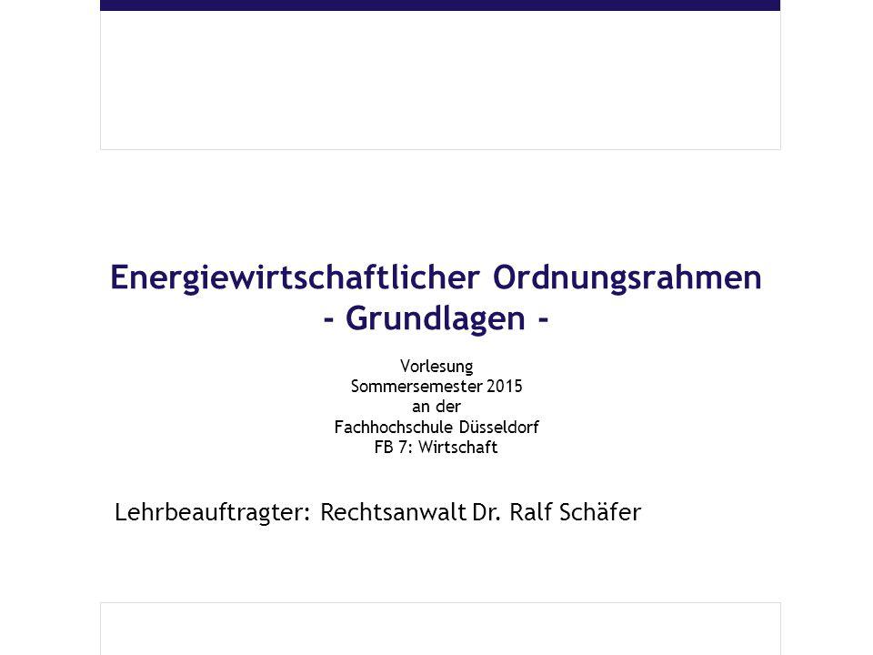 Energiewirtschaftlicher Ordnungsrahmen - Grundlagen -