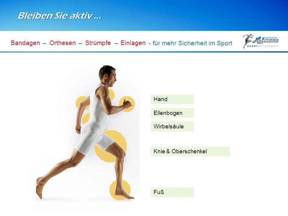 Bleiben Sie aktiv … – – – - für mehr Sicherheit im Sport Bandagen