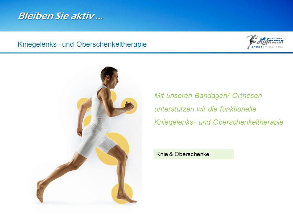 Bleiben Sie aktiv … Kniegelenks- und Oberschenkeltherapie
