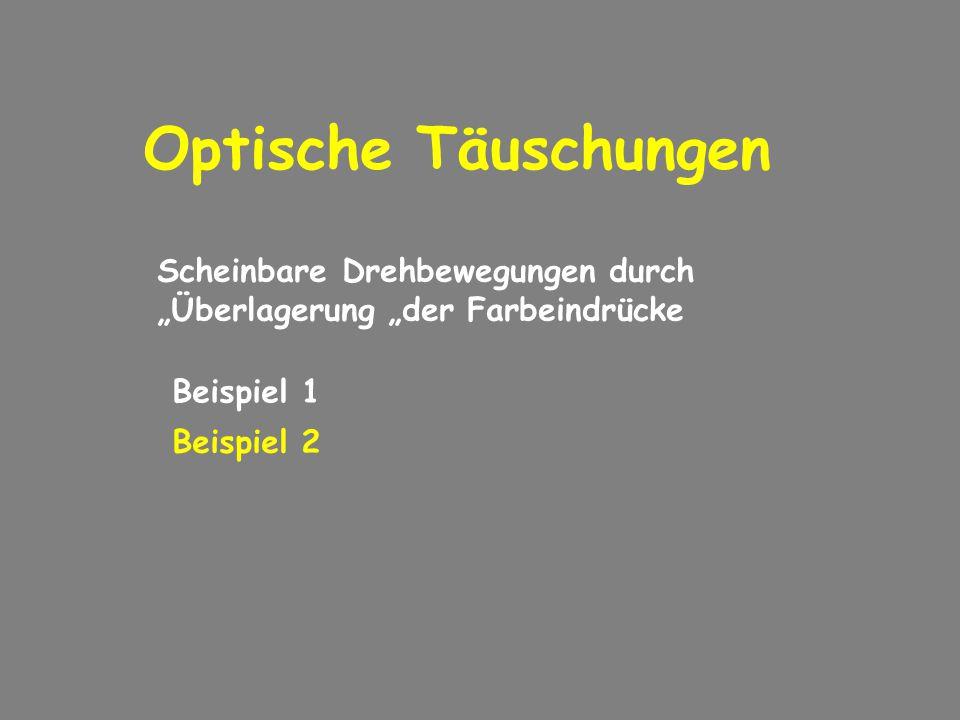 """Optische Täuschungen Scheinbare Drehbewegungen durch """"Überlagerung """"der Farbeindrücke. Beispiel 1."""