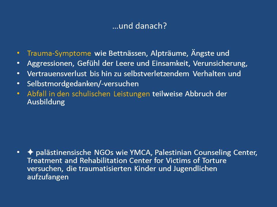 …und danach Trauma-Symptome wie Bettnässen, Alpträume, Ängste und