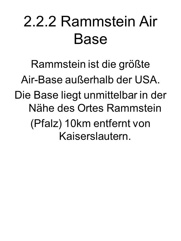 2.2.2 Rammstein Air Base Rammstein ist die größte