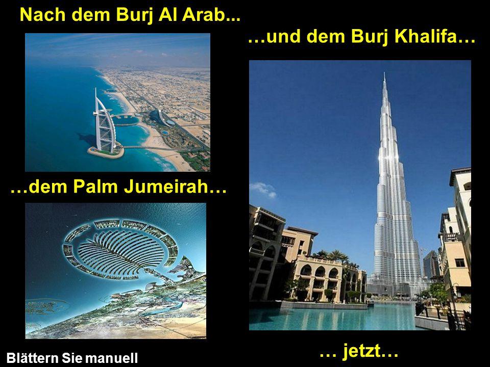 Nach dem Burj Al Arab... …und dem Burj Khalifa… …dem Palm Jumeirah…