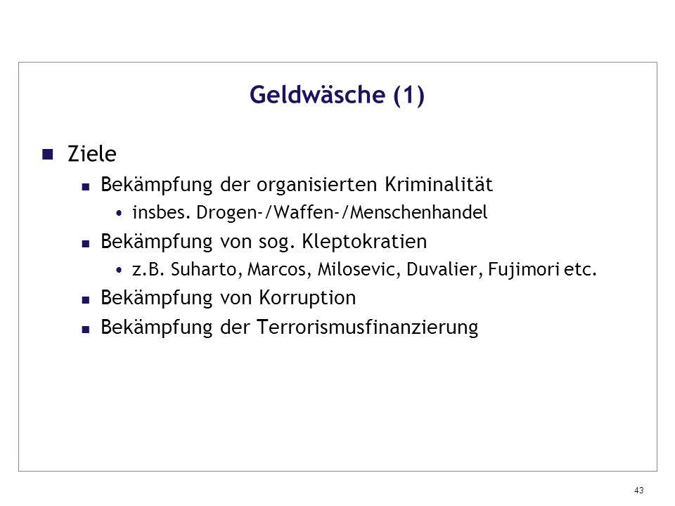 Geldwäsche (1) Ziele Bekämpfung der organisierten Kriminalität