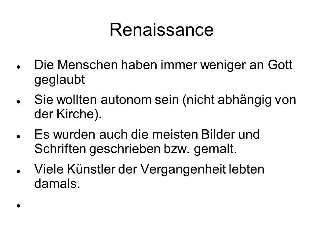 Renaissance Die Menschen haben immer weniger an Gott geglaubt