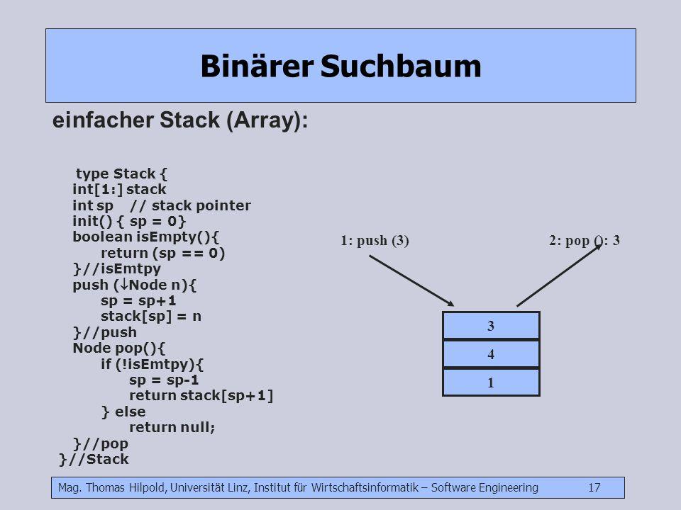 Binärer Suchbaum einfacher Stack (Array): 1: push (3) 2: pop (): 3 3 4