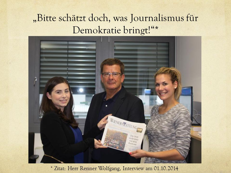 """""""Bitte schätzt doch, was Journalismus für Demokratie bringt! *"""