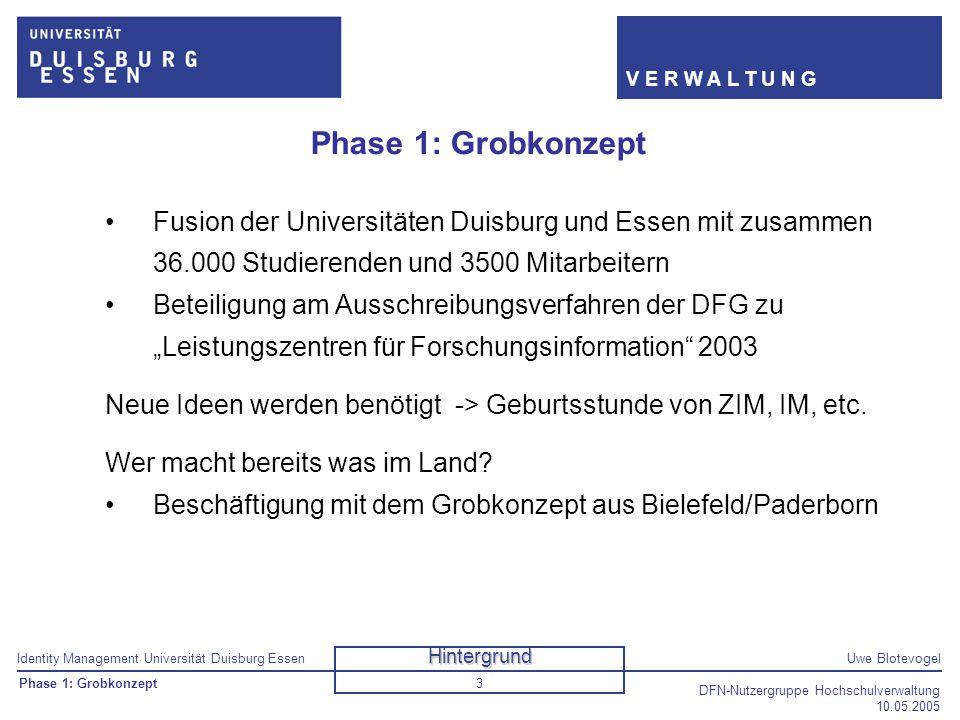 Phase 1: Grobkonzept Fusion der Universitäten Duisburg und Essen mit zusammen 36.000 Studierenden und 3500 Mitarbeitern.