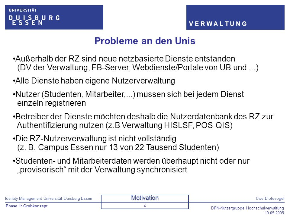 Probleme an den Unis Außerhalb der RZ sind neue netzbasierte Dienste entstanden (DV der Verwaltung, FB-Server, Webdienste/Portale von UB und ...)