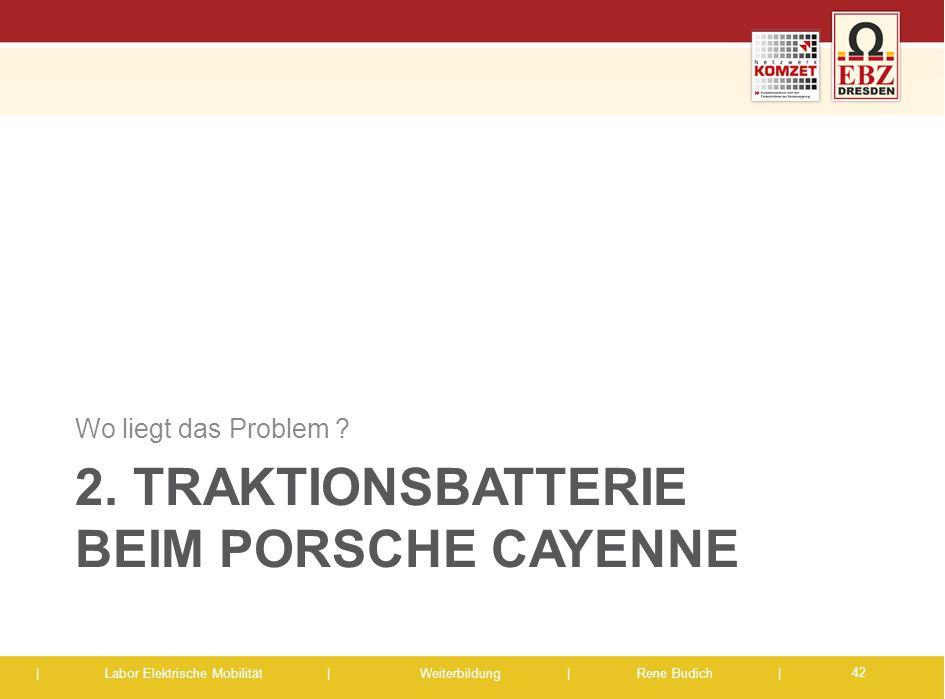 2. Traktionsbatterie Beim Porsche Cayenne