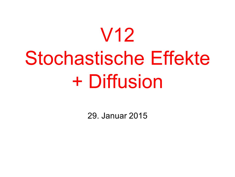 V12 Stochastische Effekte + Diffusion