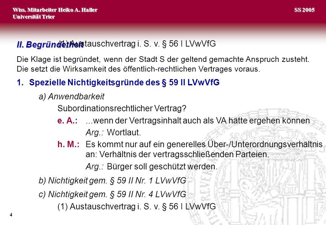 (1) Austauschvertrag i. S. v. § 56 I LVwVfG II. Begründetheit