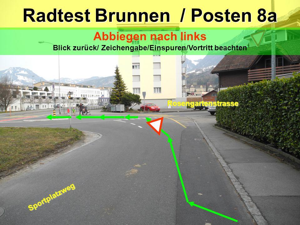 Radtest Brunnen / Posten 8a
