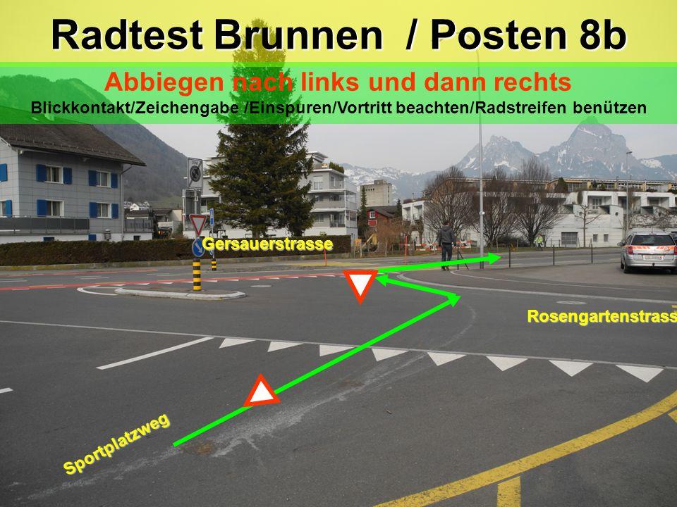 Radtest Brunnen / Posten 8b Abbiegen nach links und dann rechts