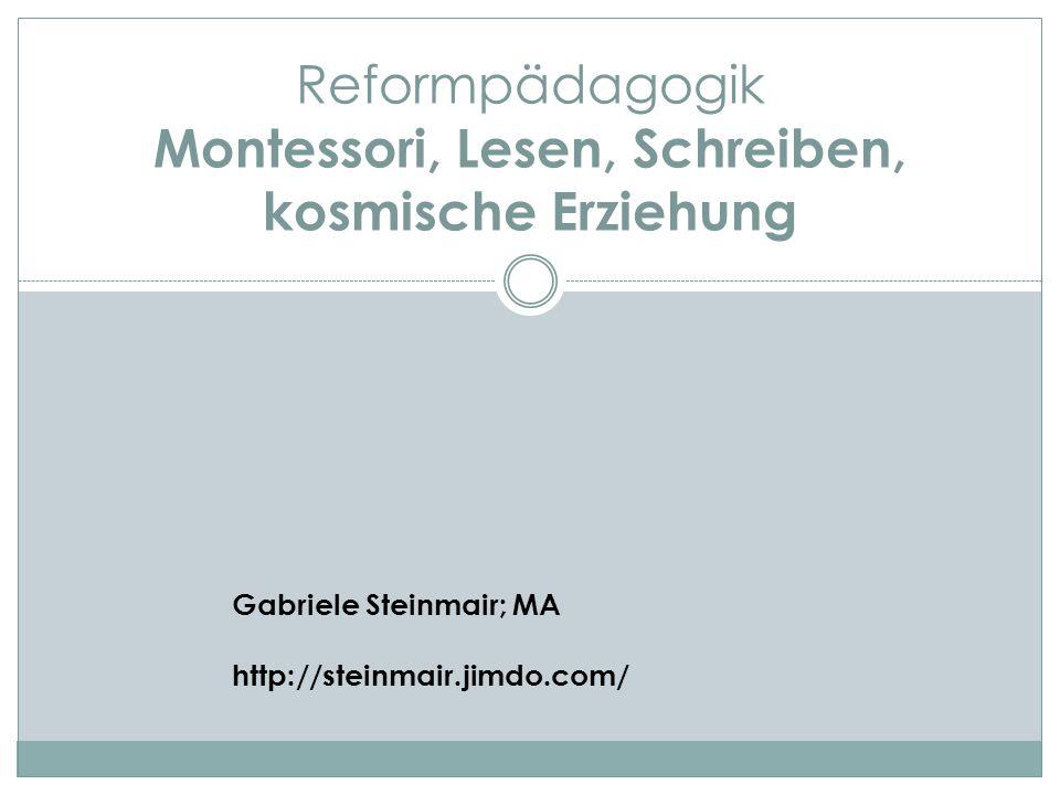Reformpädagogik Montessori, Lesen, Schreiben, kosmische Erziehung
