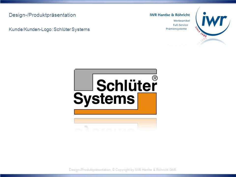 Design-/Produktpräsentation, © Copyright by IWR Hantke & Röhricht GbR