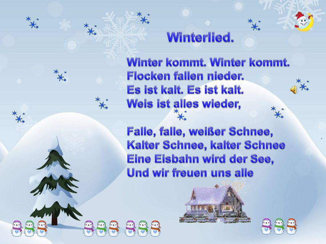 Winterlied. Winter kommt. Winter kommt. Flocken fallen nieder.
