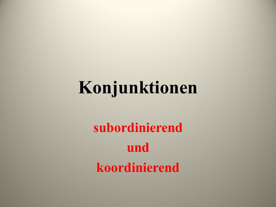 subordinierend und koordinierend