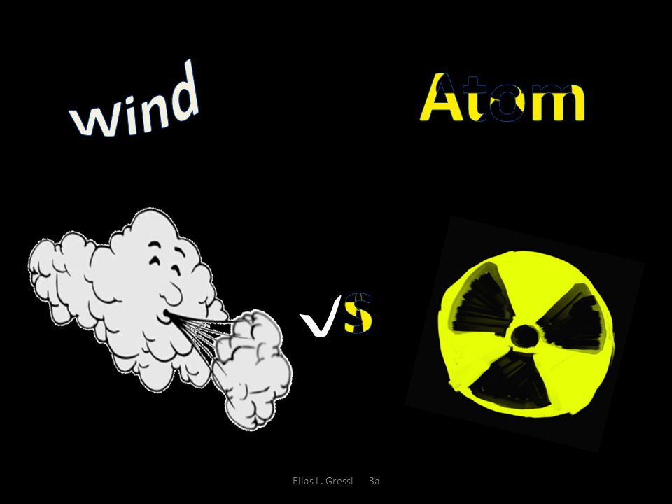 Atom Wind s v Elias L. Gressl 3a