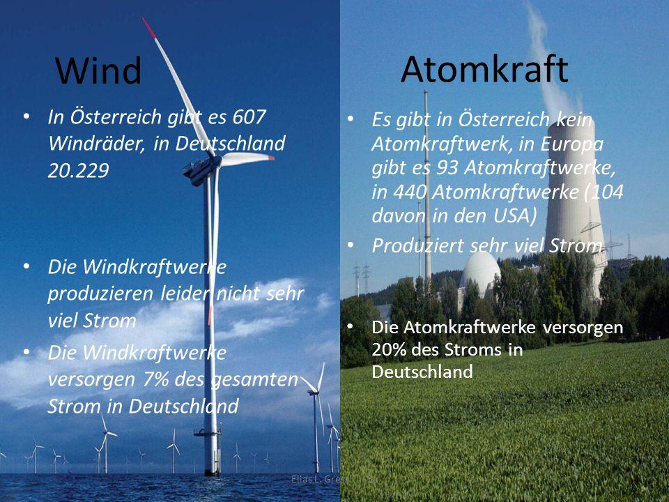 Atomkraft Wind. In Österreich gibt es 607 Windräder, in Deutschland 20.229. Die Windkraftwerke produzieren leider nicht sehr viel Strom.