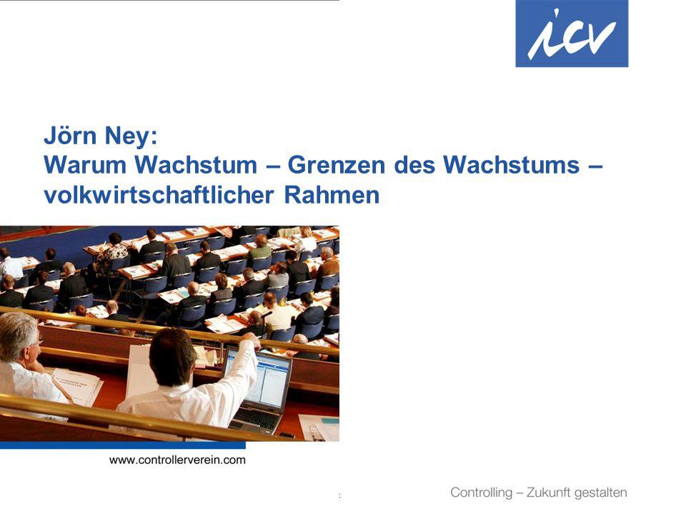 Jörn Ney: Warum Wachstum – Grenzen des Wachstums – volkwirtschaftlicher Rahmen