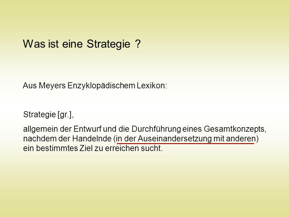 Was ist eine Strategie Aus Meyers Enzyklopädischem Lexikon: