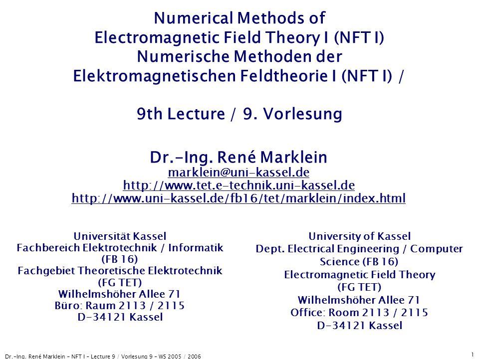 Numerical Methods of Electromagnetic Field Theory I (NFT I) Numerische Methoden der Elektromagnetischen Feldtheorie I (NFT I) / 9th Lecture / 9. Vorlesung