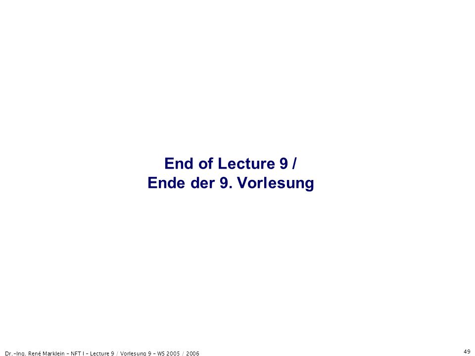 End of Lecture 9 / Ende der 9. Vorlesung