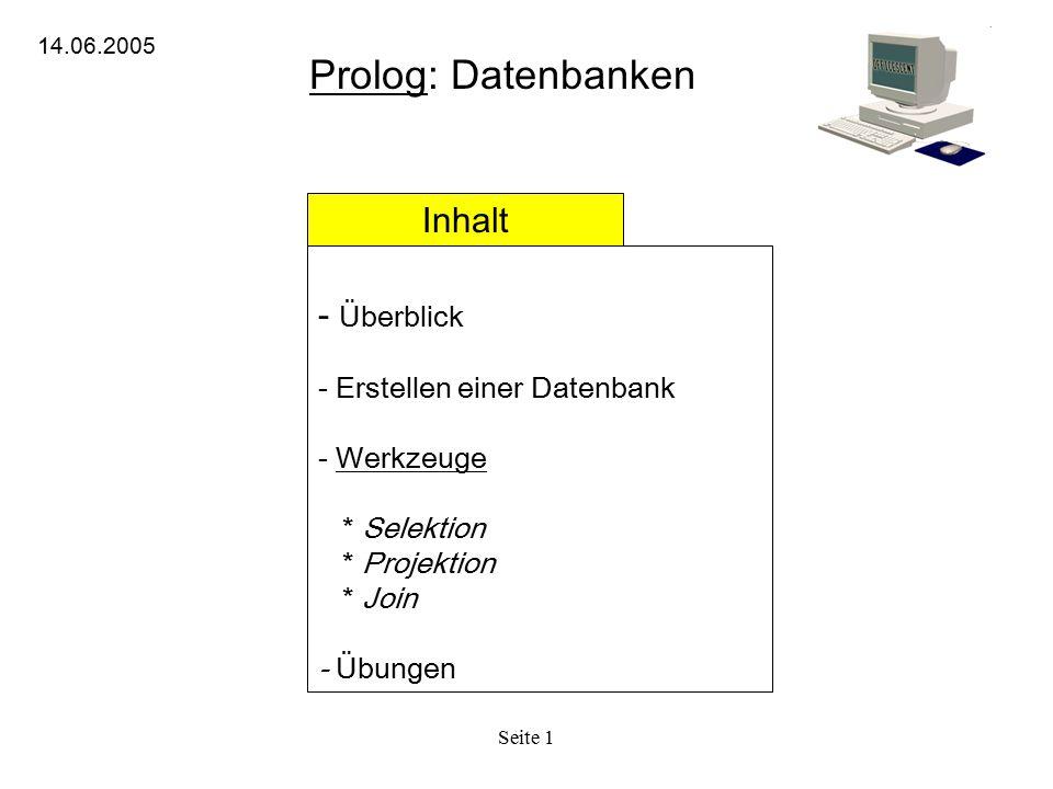 Prolog: Datenbanken Inhalt - Überblick - Erstellen einer Datenbank