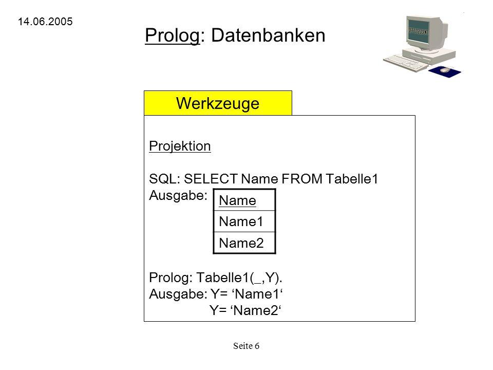 Prolog: Datenbanken Werkzeuge Name Name1 Name2 Projektion