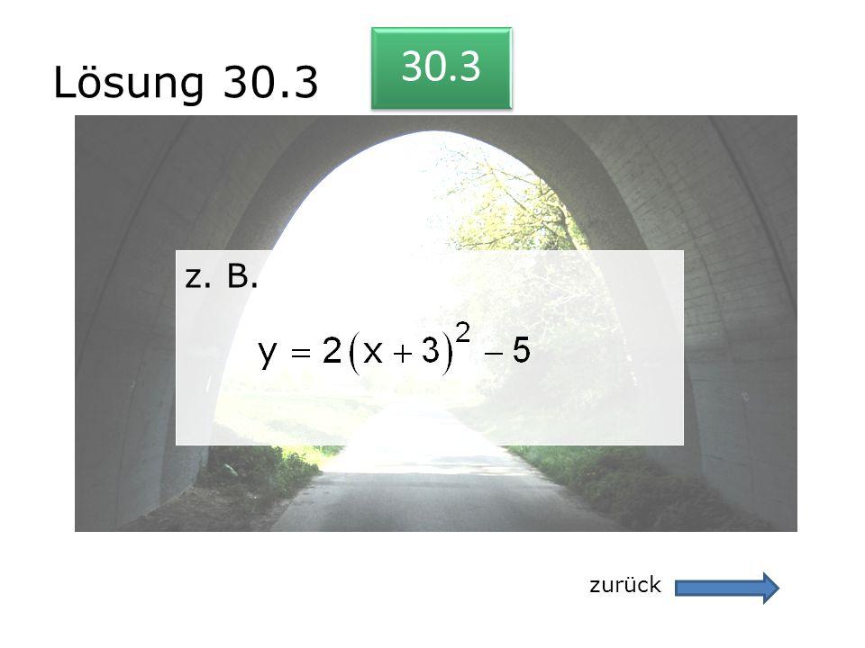 Lösung 30.3 30.3 z. B. zurück