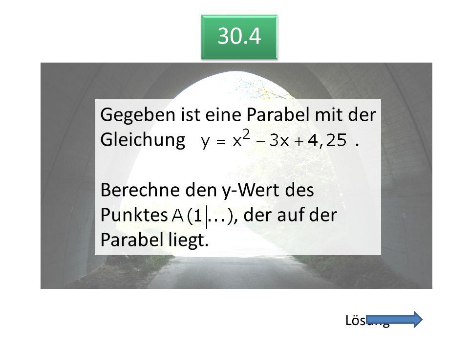30.4 Gegeben ist eine Parabel mit der Gleichung .