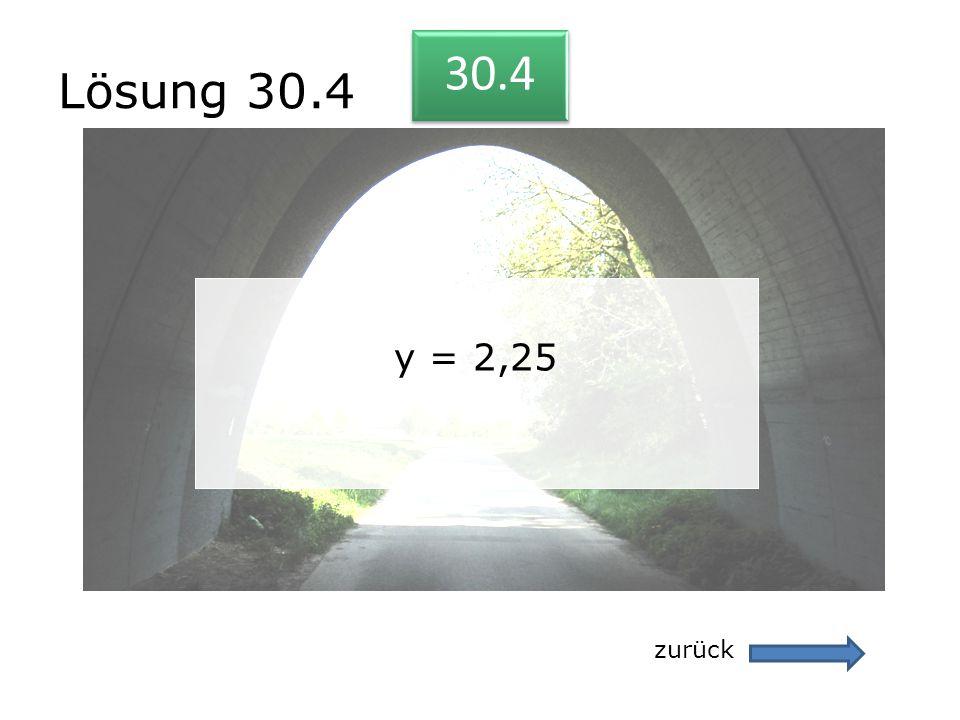 Lösung 30.4 30.4 y = 2,25 zurück