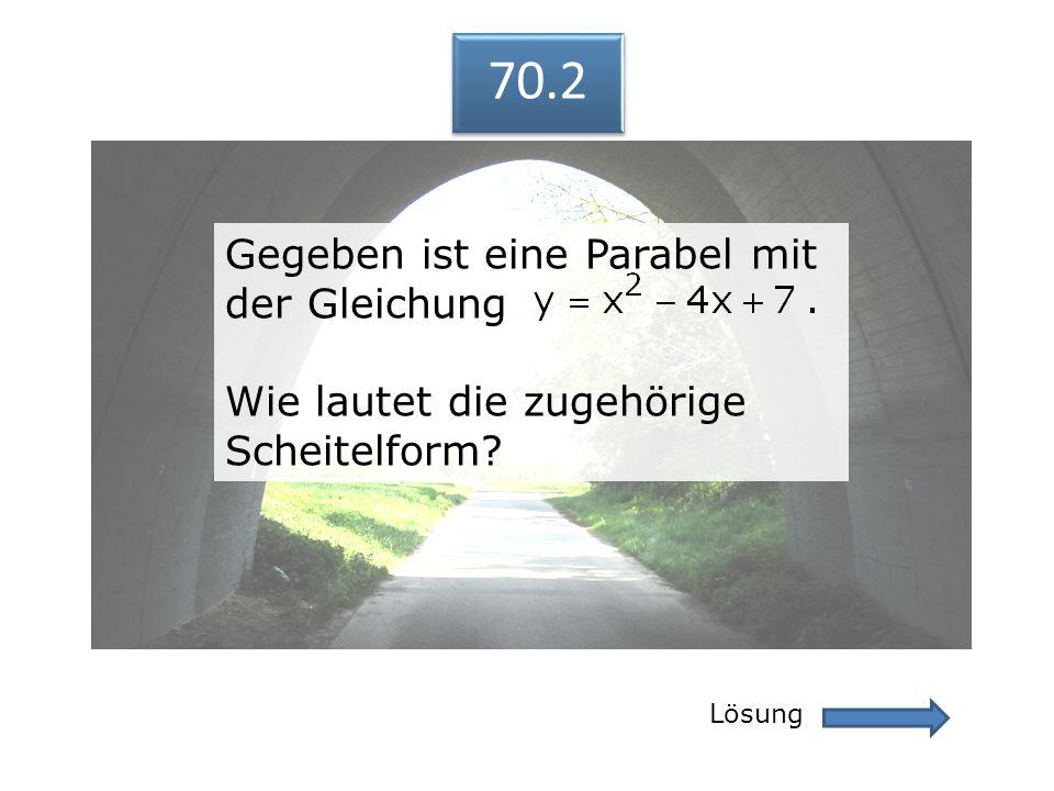 70.2 Gegeben ist eine Parabel mit der Gleichung