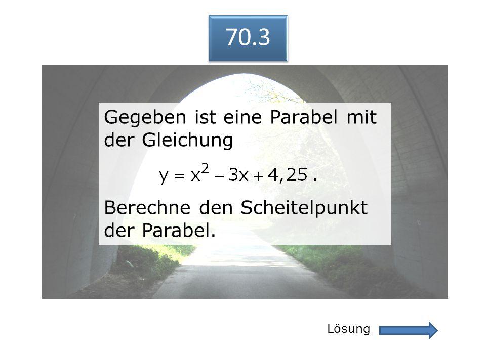 70.3 Gegeben ist eine Parabel mit der Gleichung