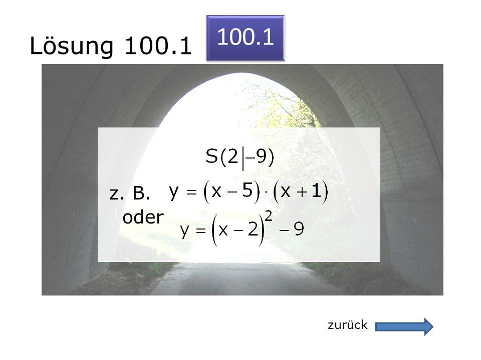 Lösung 100.1 100.1 z. B. oder zurück