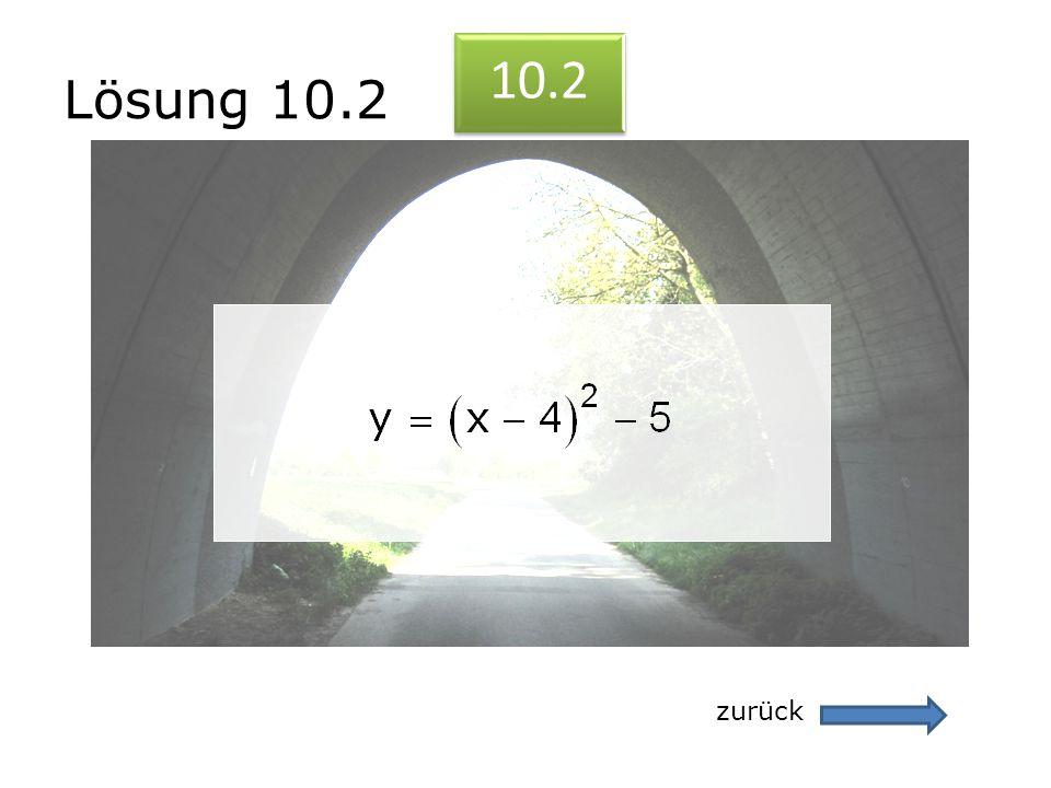 Lösung 10.2 10.2 zurück