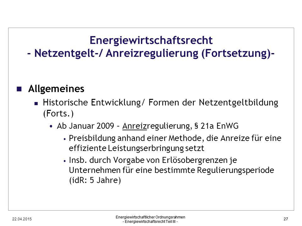 Energiewirtschaftsrecht - Netzentgelt-/ Anreizregulierung (Fortsetzung)-
