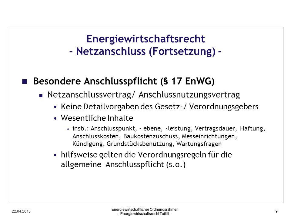 Energiewirtschaftsrecht - Netzanschluss (Fortsetzung) -