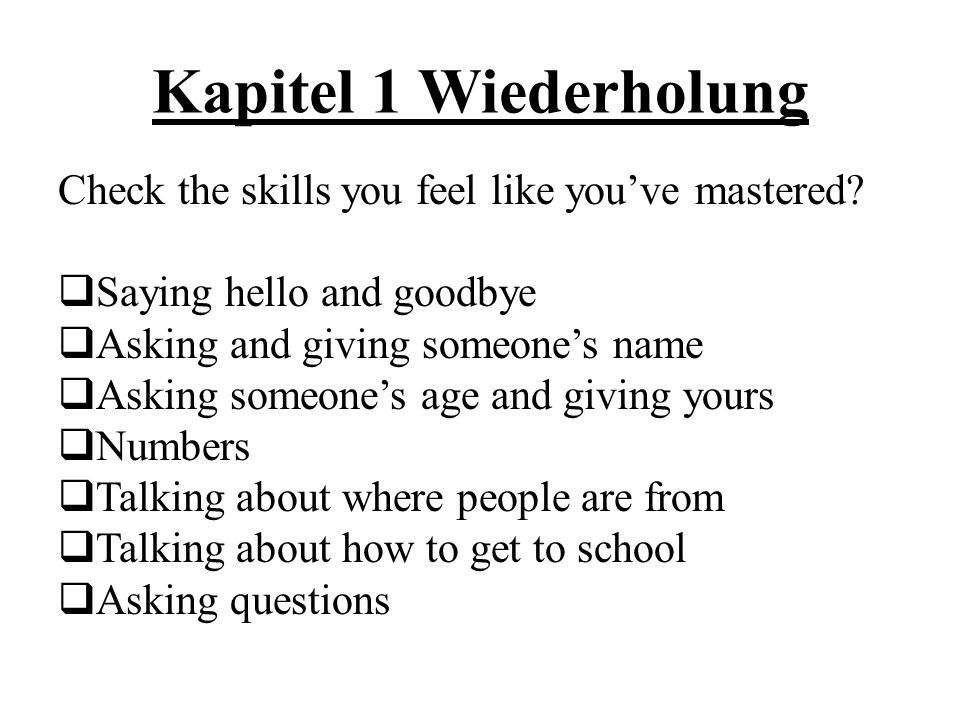 Kapitel 1 Wiederholung Check the skills you feel like you've mastered