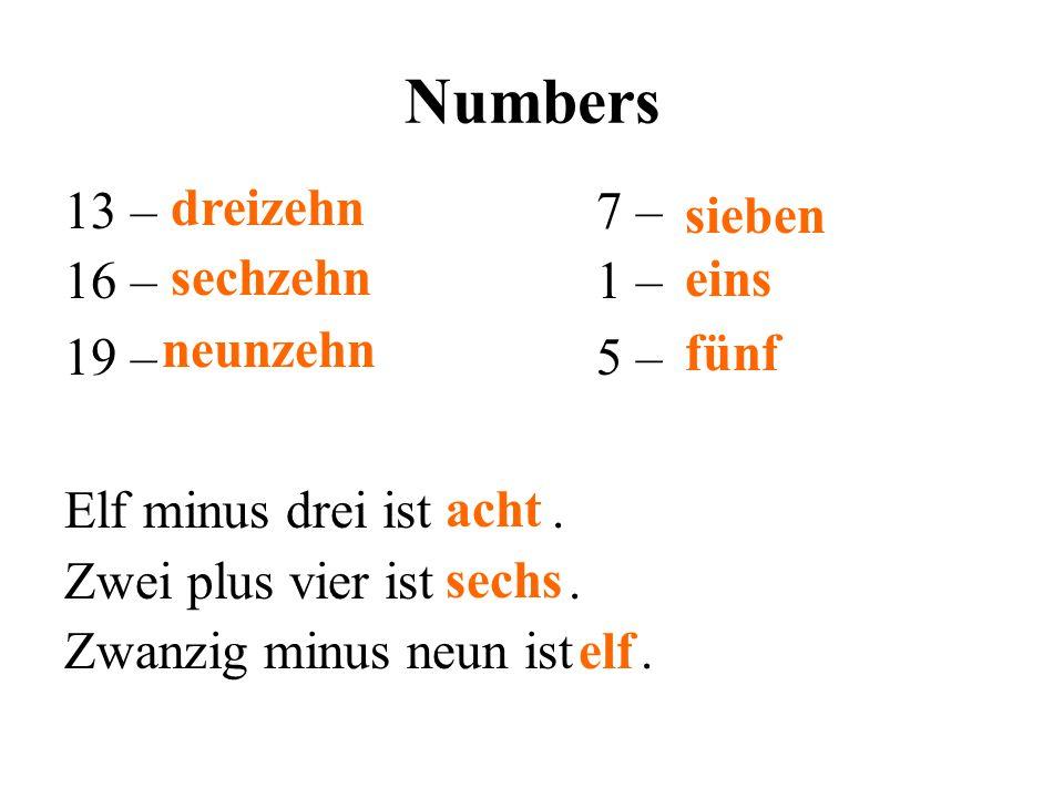 Numbers dreizehn 13 – 7 – 16 – 1 – 19 – 5 – Elf minus drei ist .