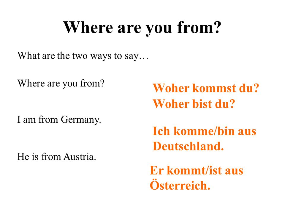 Where are you from Woher kommst du Woher bist du