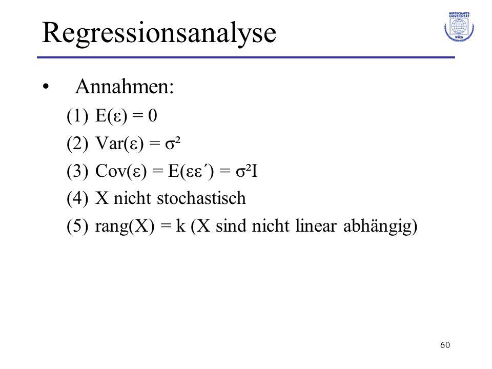 Regressionsanalyse Annahmen: E(ε) = 0 Var(ε) = σ²